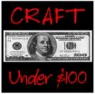 CRAFT under $100