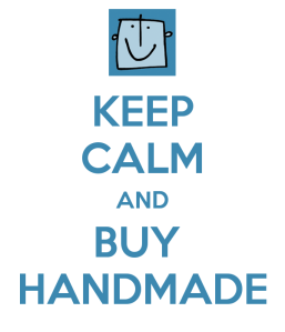 Keep Calm & Buy Handmade
